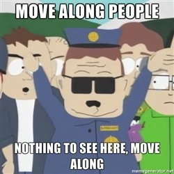 move-along-people-nothing-to-see-here-move-along